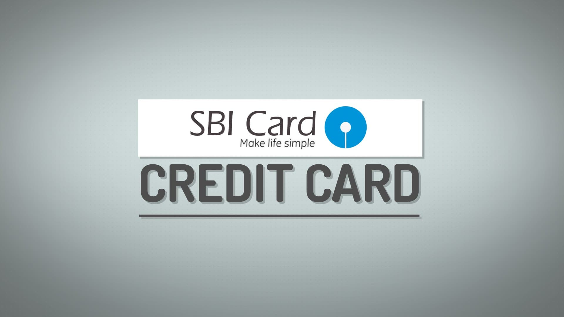 SBI Credit Cards – Types, Features, Benefits and How to Apply?