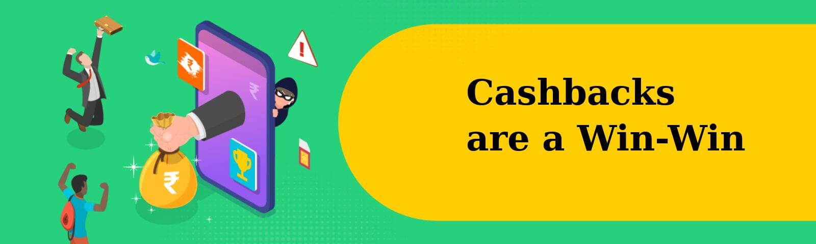Here's Why We Think Cashbacks are a Win-Win!